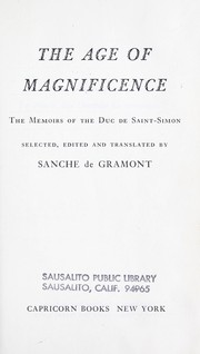 Cover of: The age of magnificence; the Memoirs of the Duc de Saint-Simon |