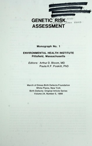 Genetic risk assessment by editors, Arthur D. Bloom, Paula K.F. Poskitt.