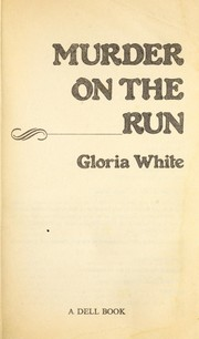Cover of: Murder on the Run | Gloria White