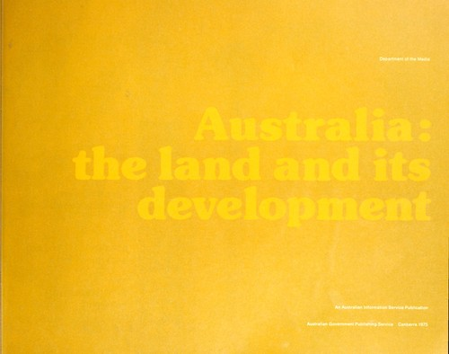 Australia : the land and its development by