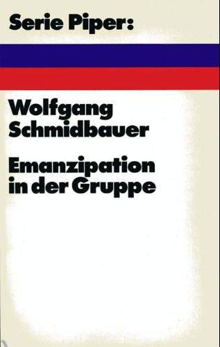Emanzipation in der Gruppe by Wolfgang Schmidbauer