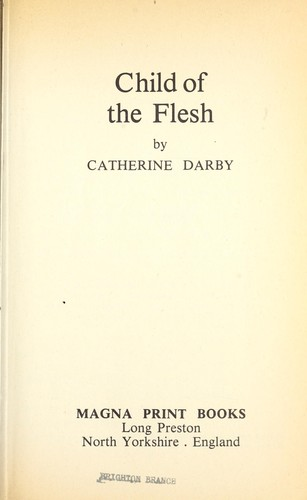 Child of theflesh. by Catherine Darby