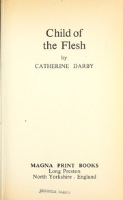Cover of: Child of theflesh. | Catherine Darby