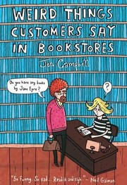Cover of: Weird Things Customers Say in Bookstores |