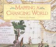 Cover of: Mapping a Changing World | Yvette Lapierre