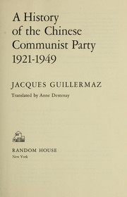 Cover of: A history of the Chinese Communist Party. | Jacques Guillermaz