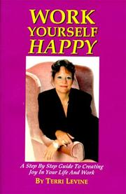 Work Yourself Happy by Terri Levine