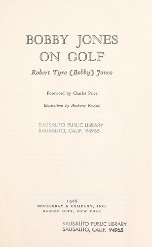 Bobby Jones on golf. by Bobby Jones