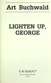 Lighten up, George