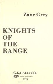 Cover of: Knights of the range. | Zane Grey