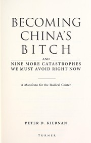 Cover of: Becoming China's bitch | Peter D. Kiernan