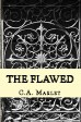 The Flawed by C.A. Marlet