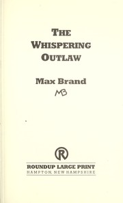 Cover of: The whispering outlaw | Max Brand [pseudonym]