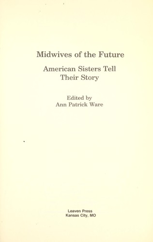 Midwives of the future : American sisters tell their story by