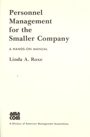 Cover of: Personnel management for the smaller company | Linda A. Roxe