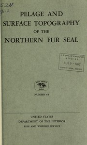 Cover of: Pelage and surface topography of the northern fur seal