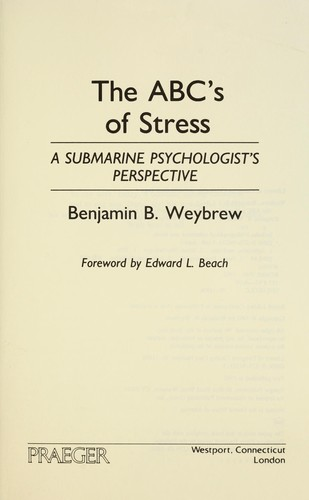 The ABC's of stress : a submarine psychologist's perspective by