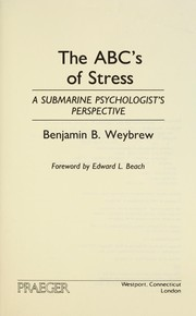 Cover of: The ABC's of stress : a submarine psychologist's perspective |
