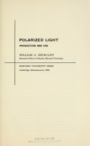 Cover of: Polarized light; production and use. by William A. Shurcliff