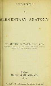 Cover of: Lessons in elementary anatomy / by St. George Mivart