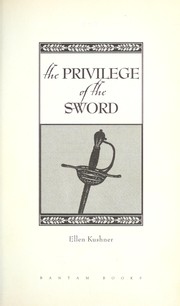 Cover of: The privilege of the sword | Ellen Kushner