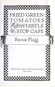 Cover of: Fried green tomatoes at the Whistle Stop Cafe