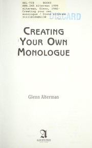 Cover of: Creating your own monologue / by Glenn Alterman