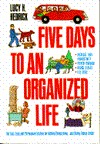 Cover of: Five days to an organized life | Lucy H. Hedrick
