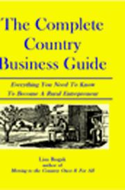 Cover of: The complete country business guide: Everything You Need to Know to Become a Rural Entrepreneur