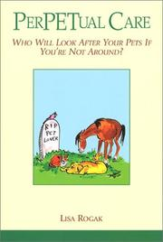 Cover of: PerPETual Care: who will look after your pets if you're not around?