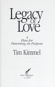 Cover of: Legacy of love | Tim Kimmel