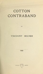 Cotton contraband by Milner, Alfred Milner Viscount
