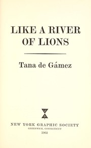 Cover of: Like a river of lions. | Tana De Gamez