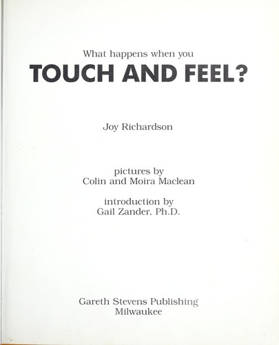 What happens when you touch and feel? by Joy Richardson