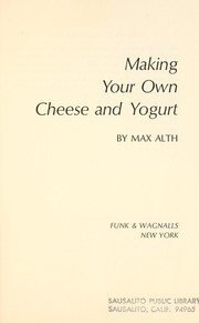 Cover of: Making your own cheese and yogurt. | Alth, Max