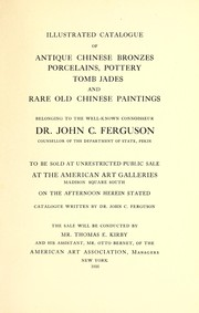 Cover of: Illustrated catalogue of antique Chinese bronzes, porcelains, pottery ,tomb, jades and rare old Chinese paintings | American Art Association