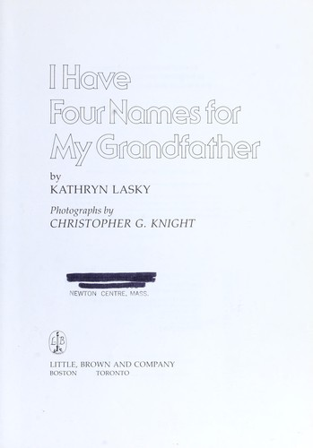 I have four names for my grandfather by Kathryn Lasky