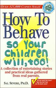 How to Behave So Your Children Will Too! by Sal Severe, Sal Severe Ph.D., Tim McCormick