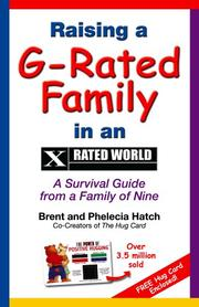 Cover of: Raising a G-Rated Family in an X-Rated World | Brent Hatch, Phelecia Hatch
