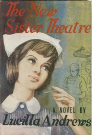 Cover of: The new Sister Theatre. | Lucilla Andrews