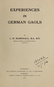Cover of: Experiences in German gaols | L. H. Marshall