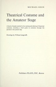Theatrical costume and the amateur stage by Michael Geen