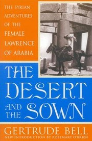 Cover of: The Desert and the Sown: The Syrian Adventures of the Female Lawrence of Arabia