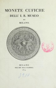 Monete cufiche dell'I.R. Museo di Milano by Milan (Italy). Medagliere milanese