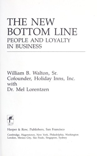 The new bottom line : people and loyalty in business by