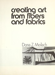 Cover of: Creating art from fibers and fabrics