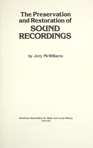 The preservation and restoration of sound recordings by Jerry McWilliams