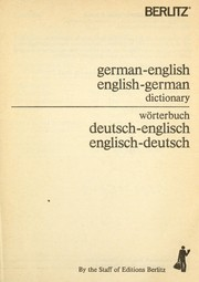 Cover of: German-English, English-German dictionary = Worterbuch deutsch- englisch, englisch-deutsch | by the staff of Editions Berlitz.