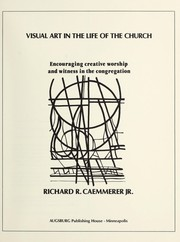 Cover of: Visual art in the life of the church | Caemmerer, Richard R.