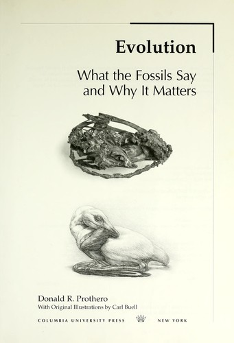 Evolution : what the fossils say and why it matters by